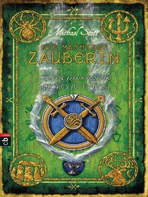 cover image of Die Geheimnisse des Nicholas Flamel--Die mächtige Zauberin