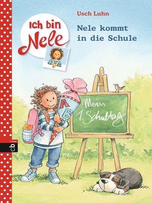 cover image of Ich bin Nele--Nele kommt in die Schule
