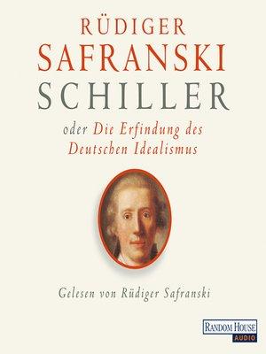 cover image of Schiller oder die Erfindung des Deutschen Idealismus