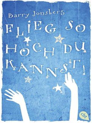 cover image of Flieg, so hoch du kannst