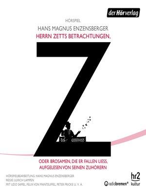 cover image of Herrn Zetts Betrachtungen, oder Brosamen, die er fallen ließ, aufgelesen von seinen Zuhörern