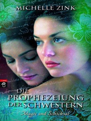 cover image of Die Prophezeiung der Schwestern-- Magie und Schicksal