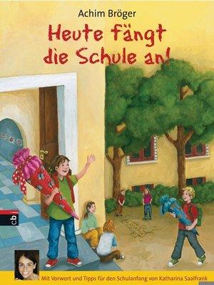 cover image of Heute fängt die Schule an!