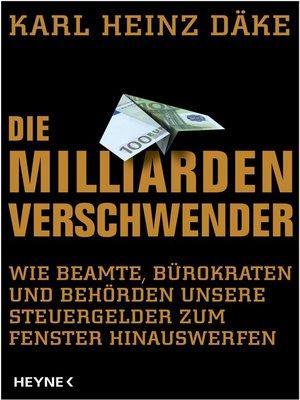 cover image of Die Milliarden-Verschwender