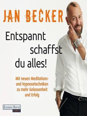cover image of Entspannt schaffst du alles!