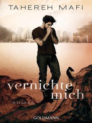 cover image of Vernichte mich