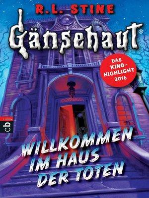 cover image of Gänsehaut--Willkommen im Haus der Toten