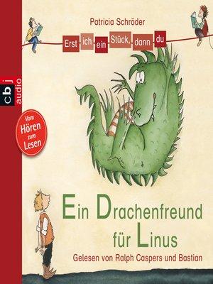 cover image of Erst ich ein Stück, dann du--Ein Drachenfreund für Linus