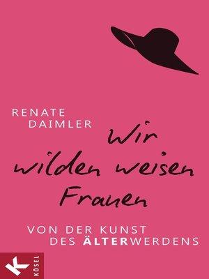cover image of Wir wilden weisen Frauen