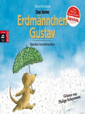 cover image of Das kleine Erdmännchen Gustav--Spurlos verschwunden