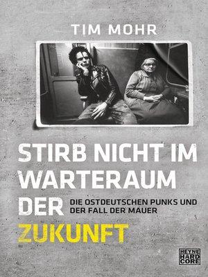 cover image of Stirb nicht im Warteraum der Zukunft
