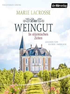 cover image of Das Weingut. In stürmischen Zeiten