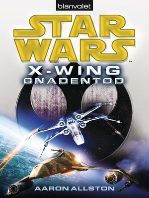cover image of Star Wars<sup>TM</sup> X-Wing. Gnadentod