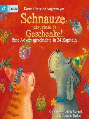 cover image of Schnauze, jetzt rieselt's Geschenke