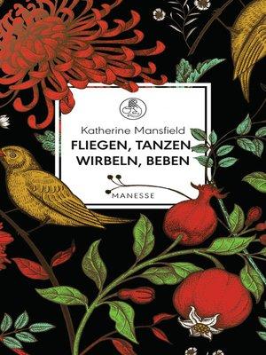 cover image of Fliegen, tanzen, wirbeln, beben