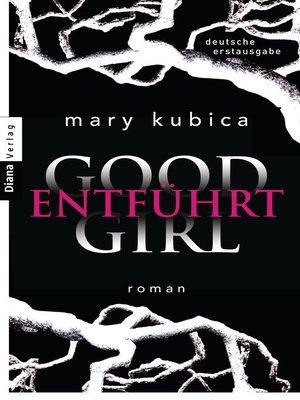 cover image of Good Girl. Entführt