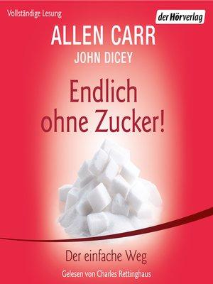 cover image of Endlich ohne Zucker!