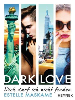 cover image of DARK LOVE--Dich darf ich nicht finden