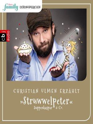 cover image of Eltern family Lieblingsmärchen – Struwwelpeter, Suppenkaspar & Co.