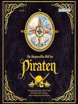 cover image of Die abenteuerliche Welt der Piraten