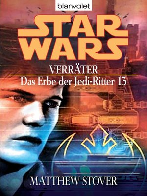 cover image of Star Wars. Das Erbe der Jedi-Ritter 13. Verräter