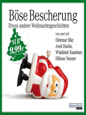 cover image of Böse Bescherung – etwas andere Weihnachtsgeschichten
