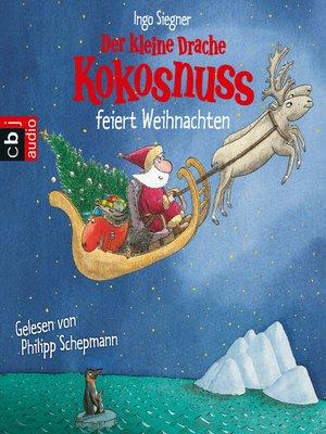 cover image of Der kleine Drache Kokosnuss feiert Weihnachten