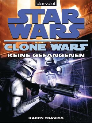cover image of Star Wars. Clone Wars 3. Keine Gefangenen