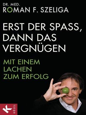 cover image of Erst der Spaß, dann das Vergnügen