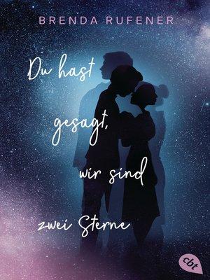 cover image of Du hast gesagt, wir sind zwei Sterne