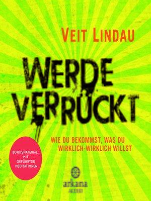 cover image of Werde verrückt