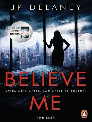 cover image of Believe Me--Spiel Dein Spiel. Ich spiel es besser.