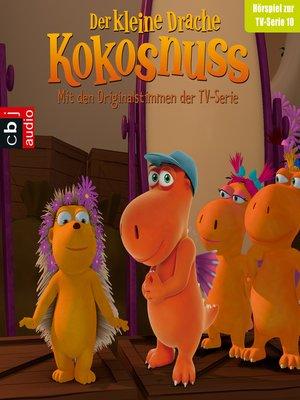 cover image of Der Kleine Drache Kokosnuss--Hörspiel zur TV-Serie 10