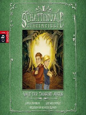 cover image of Die Schattenwald-Geheimnisse--Wald der tausend Augen