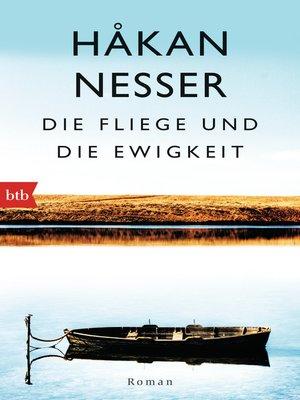 cover image of Die Fliege und die Ewigkeit