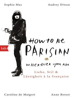 cover image of How to Be Parisian wherever you are