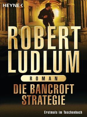 cover image of Die Bancroft Strategie