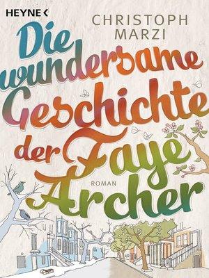 cover image of Die wundersame Geschichte der Faye Archer