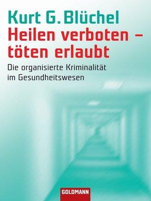 cover image of Heilen verboten--töten erlaubt