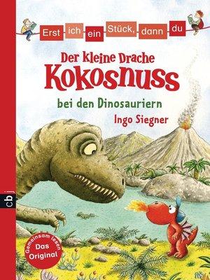 cover image of Erst ich ein Stück, dann du--Der kleine Drache Kokosnuss bei den Dinosauriern