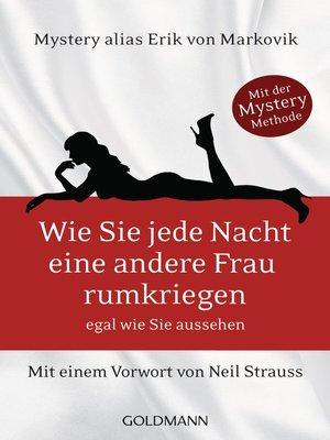 Wie Sie jede Nacht eine andere Frau rumkriegen by Erik von Markovik · OverDrive: ebooks