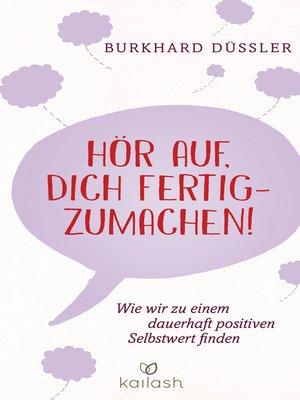 cover image of Hör auf, dich fertigzumachen!