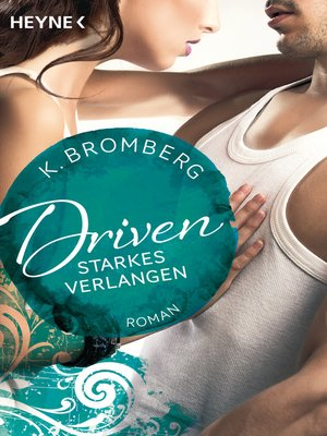 cover image of Driven. Starkes Verlangen