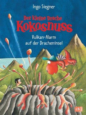 cover image of Der kleine Drache Kokosnuss--Vulkan-Alarm auf der Dracheninsel