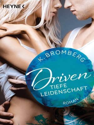 cover image of Driven. Tiefe Leidenschaft