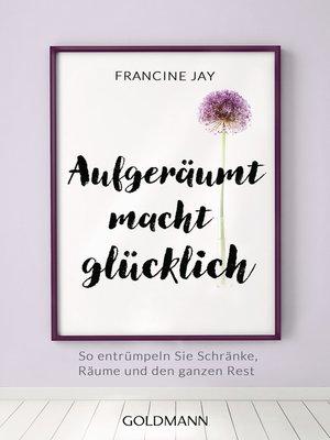 cover image of Aufgeräumt macht glücklich!