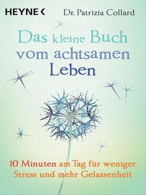 cover image of Das kleine Buch vom achtsamen Leben