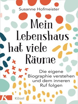 cover image of Mein Lebenshaus hat viele Räume