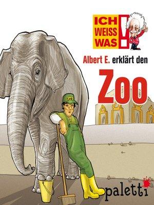 cover image of Ich weiß was--Albert E. erklärt den Zoo