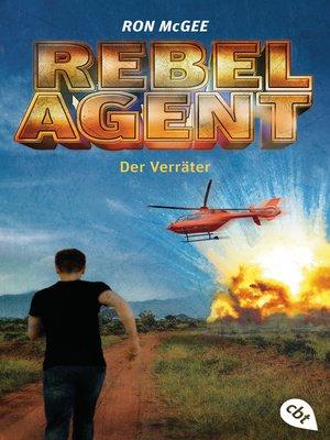 cover image of REBEL AGENT--Der Verräter
